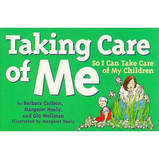 Taking Care of Me by Barbara Carlson