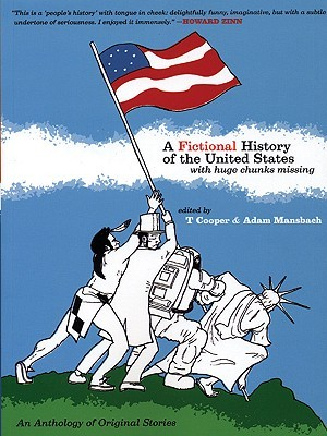 A Fictional History of the United States by T. Cooper