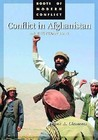 Conflict In Afghanistan: A Historical Encyclopedia (Roots Of Modern Conflict)