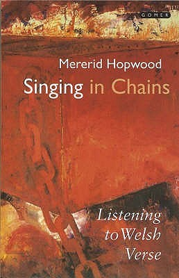 Singing In Chains: Listening To Welsh Verse