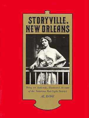 Storyville, New Orleans: Being an Authentic, Illustrated Account of the Notorious Red Light District