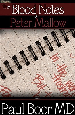 The Blood Notes of Peter Mallow by Paul Boor