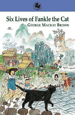 Six Lives of Fankle the Cat by George Mackay Brown