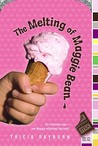 The Melting of Maggie Bean by Tricia Rayburn