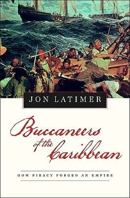 Buccaneers of the Caribbean by Jon Latimer