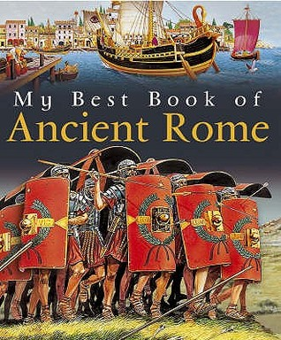 My Best Book Of Ancient Rome (My Best Book Of ...) (My Best Book Of...)