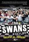 The Swans Go Up!