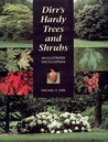 Dirr's Hardy Trees and Shrubs by Michael A. Dirr
