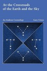 At the Crossroads of the Earth and the Sky: An Andean Cosmology