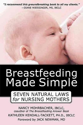 Breastfeeding Made Simple: Seven Natural Laws for Nursing Mothers