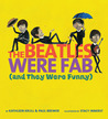 The Beatles Were Fab by Kathleen Krull