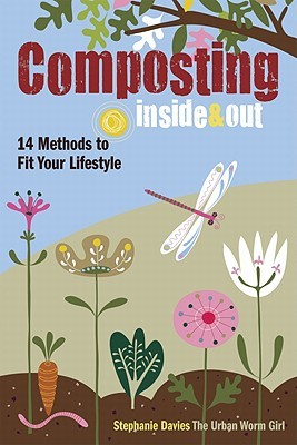Composting Inside & Out by Stephanie  Davies