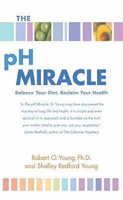 The pH Miracle by Robert O. Young