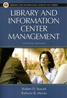 Library and Information Center Management by Robert D. Stueart