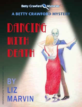 Dancing With Death  (The Betty Crawford Mysteries, #2)