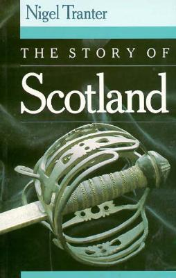 The Story of Scotland by Nigel Tranter
