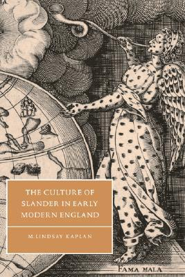 The Culture of Slander in Early Modern England