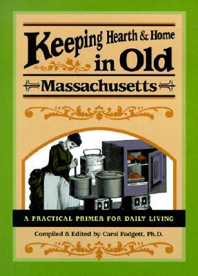 Keeping Hearth and Home in Old Massachusetts: A Practical Primer for Daily Living