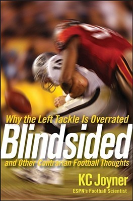 Blindsided: Why the Left Tackle is Overrated and Other Contrarian Football Thoughts