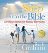 Step Into the Bible: 100 Bible Stories for Family Devotions