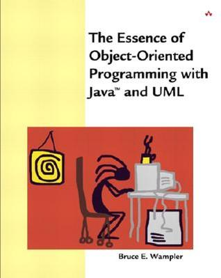 The Essence of Object-Oriented Programming with Java and UML [With CDROM]