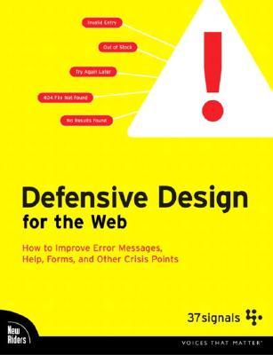 Defensive Design for the Web by Matthew Linderman