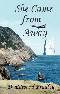 She Came from Away by D. Edward Bradley