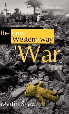 The New Western Way of War by Martin  Shaw