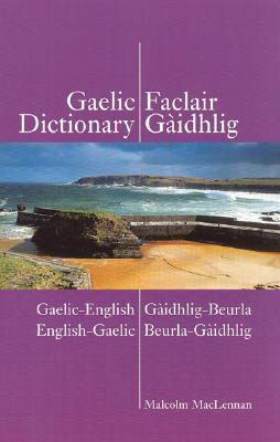 Gaelic-English - English-Gaelic Dictionary: Scottish-Gaelic