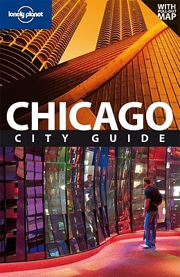 Lonely Planet Chicago: City Guide