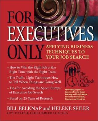 For Executives Only: Applying Business Techniques to Your Job Search