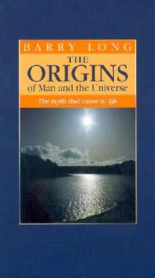 The Origins of Man and Universe: The Myth that Came to Life