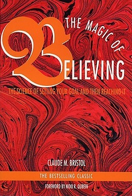 Magic of Believing by Claude M. Bristol
