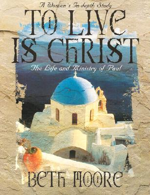 To Live is Christ - Member Book by Beth Moore