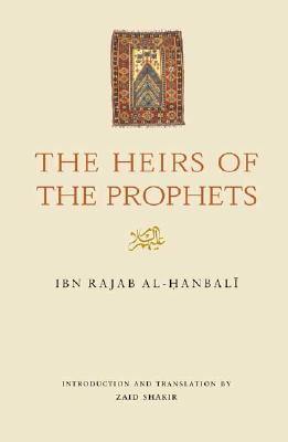 The Heirs of the Prophets عليهم السلام by ابن رجب الحنبلي