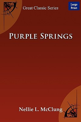 Purple Springs by Nellie L. McClung
