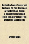 Australia Twice Traversed (Volume 2); The Romance of Exploration, Being a Narrative Compiled from the Journals of Five Exploring Expeditions