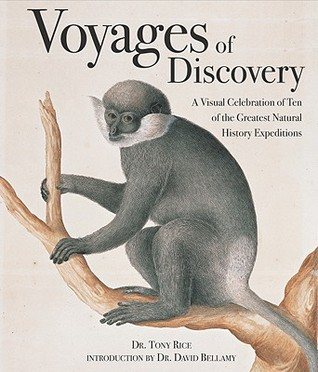 Voyages of Discovery: A Visual Celebration of Ten of the Greatest Natural History Expeditions