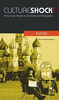 Culture Shock! Russia: A Survival Guide to Customs and Etiquette