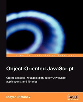 Object-Oriented JavaScript by Stoyan Stefanov