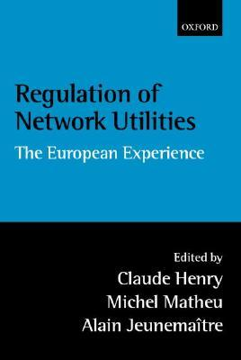 Regulation of Network Utilities: The European Experience