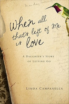 When All That's Left of Me Is Love by Linda Campanella