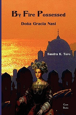 By Fire Possessed: Dona Gracia Nasi