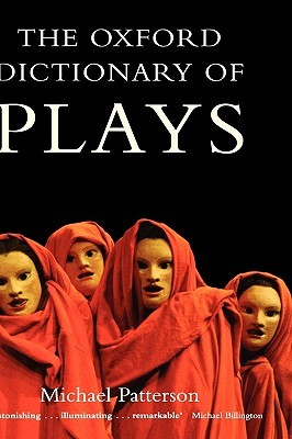 The Oxford Dictionary of Plays by Michael Patterson