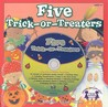 Five Trick-Or-Treaters [With CD (Audio)]
