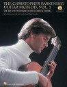 The Christopher Parkening Guitar Method, Vol. 1: The Art and Technique of the Classical Guitar [With CD (Audio)]
