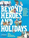 Beyond Heroes and Holidays: A Practical Guide to K-12 Anti-Racist, Multicultural Education and Staff Development