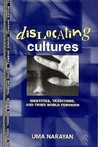 Dislocating Cultures: Identities, Traditions, and Third World Feminism