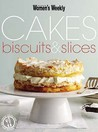 """Cakes, Biscuits And Slices ( """" Australian Women's Weekly """" )"""