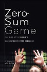 The Zero-Sum Game: The Rise of the World's Largest Derivatives Exchange and its Influence on the Global Economy